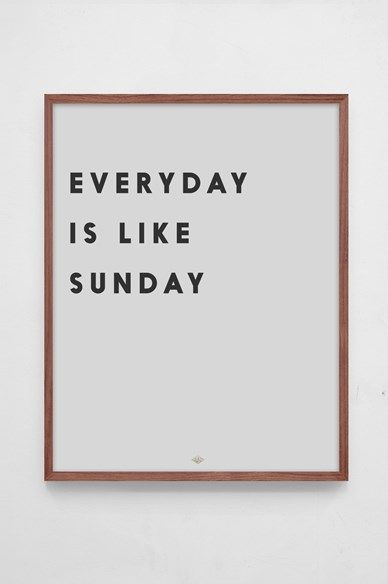 Affiche Everyday Is Like Sunday – Low Key